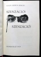 Egon Erwin Kisch: Szenzáció! Szenzáció!