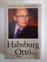 Baier/Demmerle: Habsburg Ottó élete, dedikált! 2003