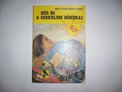 MATTYASOVSZKI JENŐ - HÓD ÉS A SZERELEM HÓHÉRAI - régi könyv