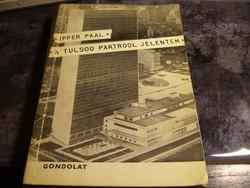 IPPER PAAL  - A TÚLSOO  PARTROOL JELENTEM  - régi könyv-MPL csomagautomatába is mehet