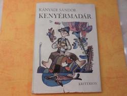 Kányádi Sándor Kenyérmadár  Versek, mesék, történetek Deák Ferenc rajzaival, 1980