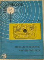 Nyomtatott áramkörű amatőrkészülékek - könyv- régi-MPL csomagautomatába is mehet
