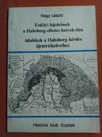 Erdélyi fejedelmek a Habsburg-ellenes harcok élén Adalékok a Habsburg-kérdés História klub füzet