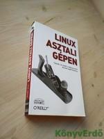 Nicholas Petreley, Jono Bacon: Linux asztali gépen