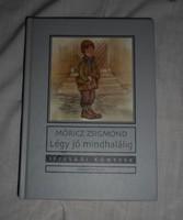 Móricz Zsigmond: Légy jó mindhalálig (ifjúsági regény, kötelező olvasmány)