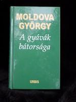 Moldova György, A gyávák bátorsága