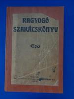 TOLNAI NYOMDA RAGYOGÓ SZAKÁCSKÖNYV  cca 1920