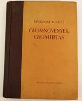 Ujvárosi Miklós: Gyomnövények, gyomirtás (1957-es kiadás)