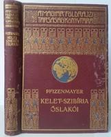 E.W.Pfizenmayer Kelet-Szibéria ősvilága és ősnépei átdolgozta Cholnoky Béla(Cholnoky Jenő szer. fia)