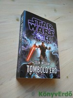 Sean Williams: Tomboló erő / Star Wars: The Force Unleashed