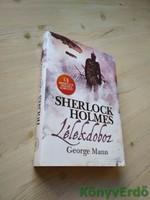 George Mann: Lélekdoboz / Sherlock Holmes
