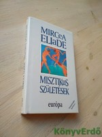 Mircea Eliade: Misztikus születések