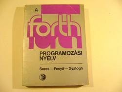 A FORTH PROGRAMOZÁSI NYELV -1986- könyv régi - ritka-MPL csomagautomatába is mehet