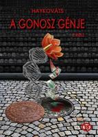 """""""A Gonosz génje"""" regény, írta: HayKováts"""