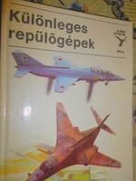 Kolibri könyv sorozatból : Különleges repülőgépek  (1989 )