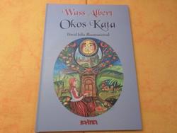 Wass Albert Okos Kata Dávid Júlia illusztrációival, 2008