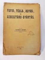Schmidt József : Papir , tégla , agyag és azbesztárú gyártás 1947