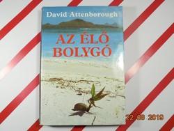 David Attenborough : Az élő bolygó -A Föld mai arculata
