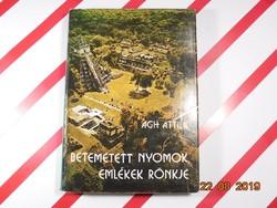 Ágh Attila : Betemetett nyomok, emlékek rönkje - Világtörténelmi utazás a korai civilizációban