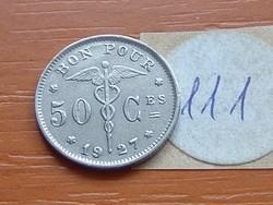 BELGIUM BELGIQUE 50 CENTIMES 1927 BON POUR 111.