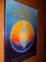 2012 - A Föld felemelkedése az ötödik dimenzióba - Konfucius és Kuthum.1200.-Ft