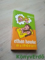 Ethan Hawke: Mi a gond velem?