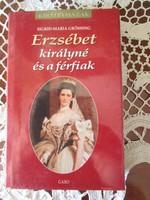 SIGRID MARIA GRÖSSING : ERZSÉBET KIRÁLYNÉ ÉS A FÉRFIAK