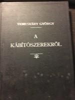 Temesváry: A KÁBITÓSZEREKRŐL / 1936