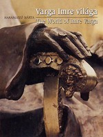 Varga Imre világa. Bp. 2003, Kossuth Kiadó 124.l. SZOMBATHELYEN