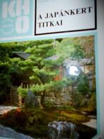 Japánkert titkai -Kertünk, házunk, otthonunk  sorozatból