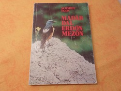 Schmidt Egon  MADÁR-  DAL  ERDŐN-  MEZŐN Illusztrálta   Bátki László, 1981