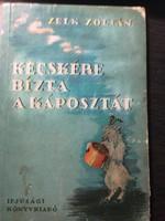 Zelk Zoltán:Kecskére bizta a káposztát /1954