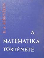 K. A. Ribnyikov A matematika története
