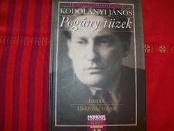 Kodolányi Pogány tüzek. Istenek, Holdvilág völgye Bp. 2000 Életmű sorozat.