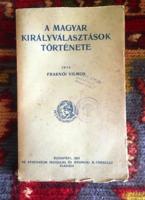 Fraknói Vilmos:A magyar királyválasztások története