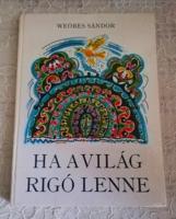 WEÖRES SÁNDOR- HA A VILÁG RIGÓ LENNE 1986
