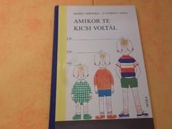 Marék Veronika F. Győrffy Anna AMIKOR TE KICSI VOLTÁL Nemzetközi Gyermekév, 1979