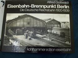 ALFRED GOTTWALD:ESINBAHN-BRENNPUNKT BERLIN