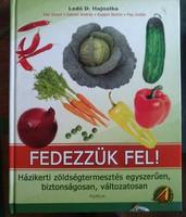 Ledó Hajnalka: Fedezzük fel! Házikerti zöldségtermesztés, Alkudható!