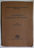 Schoen Arnold: A Budapesti Központi Városháza. Budapest Székesfőváros Közönsége, 1930