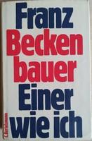 Franz Beckenbauer - Einer wie ich ( német nyelvű könyv )