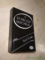 Erich Fromm: A rombolás anatómiája