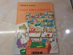 Richard Scarry  NAGY ISKOLÁSKÖNYV  Az ablaktól a zsiráfig, 1991