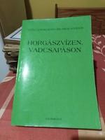 Vitéz Uzsoki Báró Szurmay Sándor Horgászvizen vadcsapáson 1995 Reprint