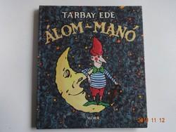 Tarbay Ede: Álom-manó - versek gyerekeknek Tábori Csaba rajzaival