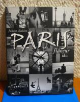 Juhász Balázs: Paris flâneur  - II. kiadás - 2006 - magyar- francia nyelvű könyv