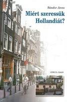   Sándor Anna  Miért szeressük Hollandiát?