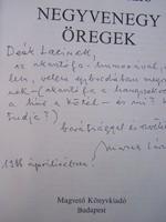 DEDIKÁLT! Marsall László Negyvenegy öregek  Különleges költői dedikációval!