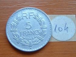 FRANCIA 5 FRANCS FRANK 1949 / B ALU. 104.