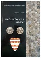 Lengyel András: Ezüstkönyv I. Középkori Magyar Pénzverés